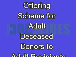 Adult National Offering Scheme for Adult Deceased Donors to Adult Recipients