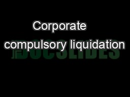Corporate   compulsory liquidation