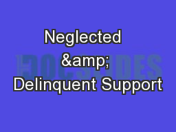 Neglected  & Delinquent Support