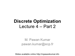 Discrete Optimization Lecture 4 – Part 2