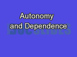 Autonomy  and Dependence