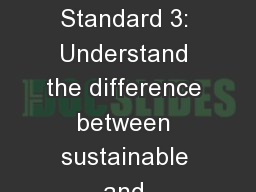 Sustainability Power Standard 3: Understand the difference between sustainable and unsustainable pr