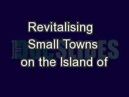 Revitalising  Small Towns on the Island of PowerPoint PPT Presentation