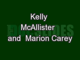 Kelly McAllister  and  Marion Carey
