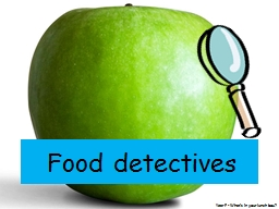 Food detectives Year F - What's PowerPoint PPT Presentation