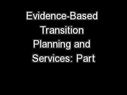 Evidence-Based Transition Planning and Services: Part