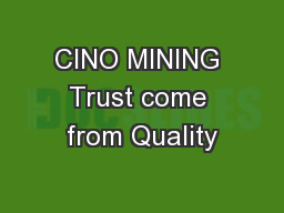 CINO MINING Trust come from Quality