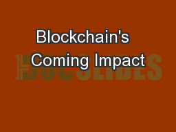 Blockchain's  Coming Impact