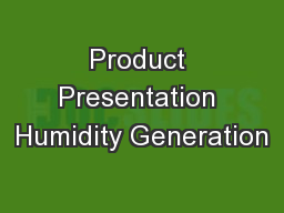 Product Presentation Humidity Generation