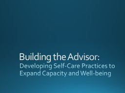 Building the Advisor: Developing Self-Care Practices to Expand Capacity and Well-being