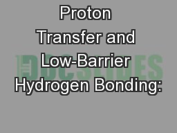 Proton Transfer and Low-Barrier Hydrogen Bonding: