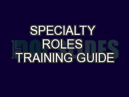 SPECIALTY ROLES TRAINING GUIDE