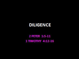 DILIGENCE   2 PETER 1:5-11