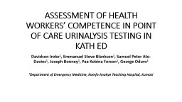 ASSESSMENT OF HEALTH WORKERS' COMPETENCE IN POINT OF CARE URINALYSIS TESTING IN KATH