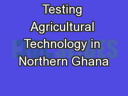 Testing Agricultural Technology in Northern Ghana