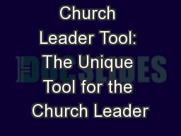 Church Leader Tool: The Unique Tool for the Church Leader