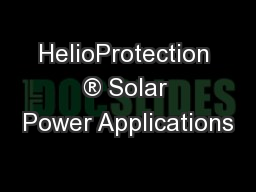 HelioProtection ® Solar Power Applications PowerPoint PPT Presentation