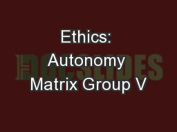 Ethics: Autonomy Matrix Group V
