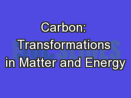 Carbon: Transformations in Matter and Energy