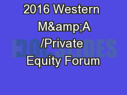 2016 Western  M&A /Private Equity Forum