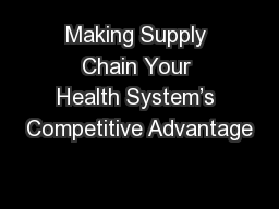 Making Supply Chain Your Health System�s Competitive Advantage