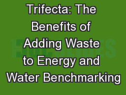 The Tracking Trifecta: The Benefits of Adding Waste to Energy and Water Benchmarking