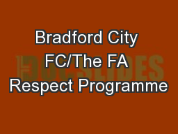 Bradford City FC/The FA Respect Programme PowerPoint PPT Presentation