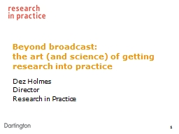 Beyond broadcast:  the  art (and science) of getting research into practice