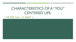 """Characteristics of a """"you"""" Centered Life."""