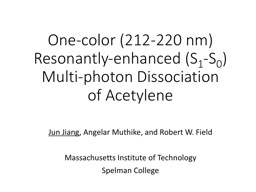 One-color (212-220 nm) Resonantly-enhanced (S PowerPoint PPT Presentation