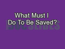 What Must I Do To Be Saved?