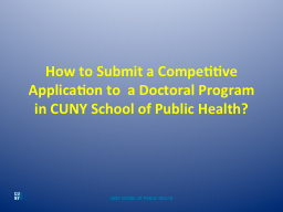 How to Submit a Competitive Application to  a Doctoral Program in CUNY School of Public Health?
