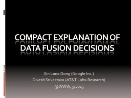 Compact Explanation of data fusion decisions