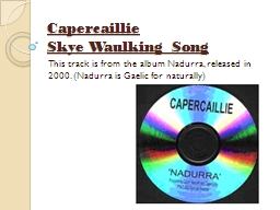 Capercaillie Skye Waulking Song PowerPoint PPT Presentation