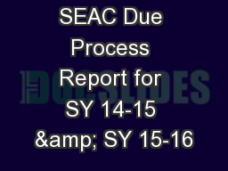 SEAC Due Process Report for SY 14-15 & SY 15-16