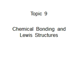 Topic  9 Chemical  Bonding and