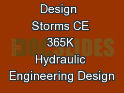 Design  Storms CE 365K Hydraulic Engineering Design