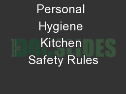 Personal Hygiene Kitchen Safety Rules PowerPoint PPT Presentation