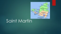 Saint Martin  1.  St. Martin is the smallest island in the world divided between two countrie