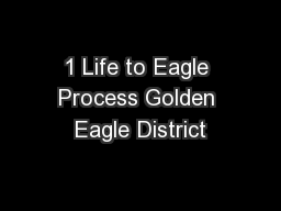 1 Life to Eagle Process Golden Eagle District