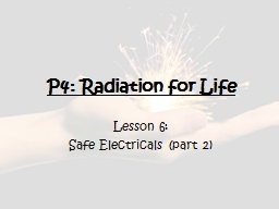 P4: Radiation for Life Lesson 6: