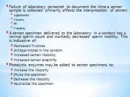 Failure of laboratory personnel to document the time a semen sample is collected primarily affects