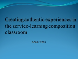 Creating authentic experiences in the service-learning composition classroom