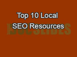 Top 10 Local SEO Resources PowerPoint PPT Presentation