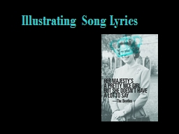 Illustrating Song Lyrics PowerPoint PPT Presentation