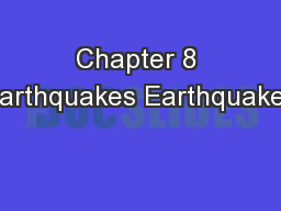 Chapter 8 Earthquakes Earthquakes