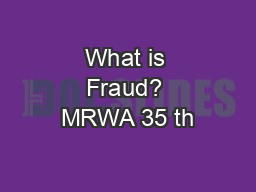 What is Fraud? MRWA 35 th