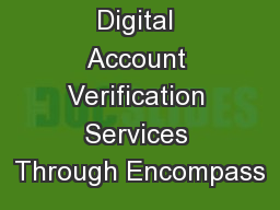 Digital Account Verification Services Through Encompass