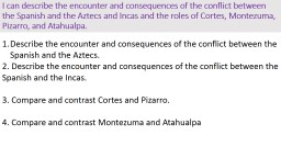 I can describe  the encounter and consequences of the conflict between the Spanish and the Aztecs a
