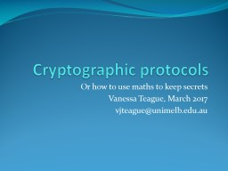 Cryptographic protocols Or how to use maths to keep secrets